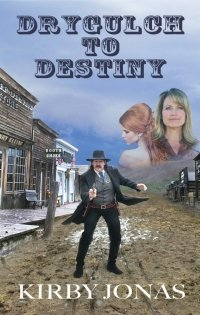 Drygulch to Destiny Now Available on Kindle