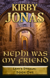 Nephi Was My Friend, Book One of Lehi's Dream Now Available